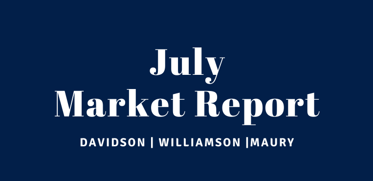 July Market Report for Williamson, Davidson and Maury County